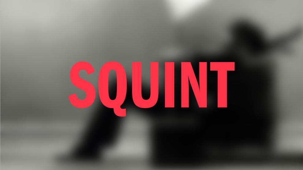 Squint!