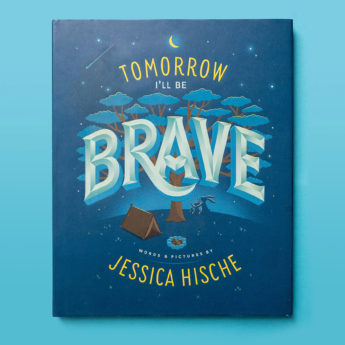 Tomorrow I'll Be Brave book by Jessica Hische