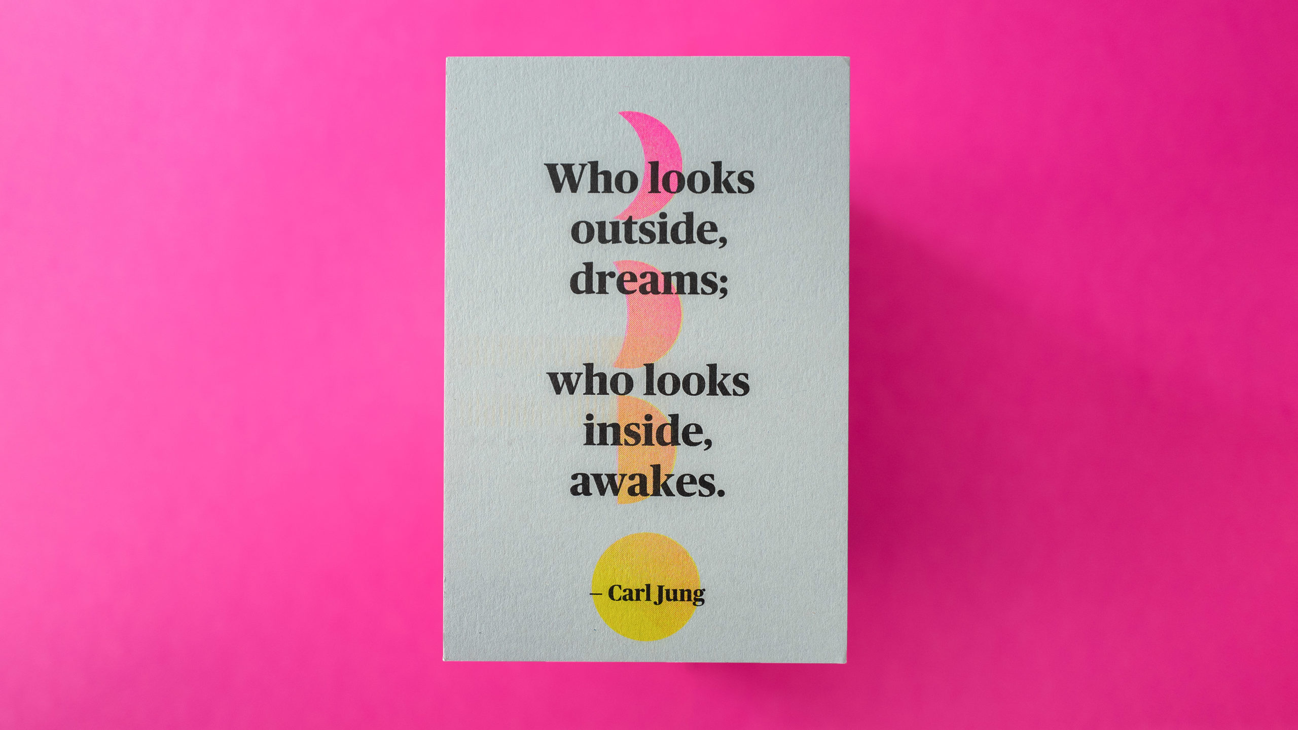 "Carl Jung ""Who looks outside dreams; who looks inside awakes."""