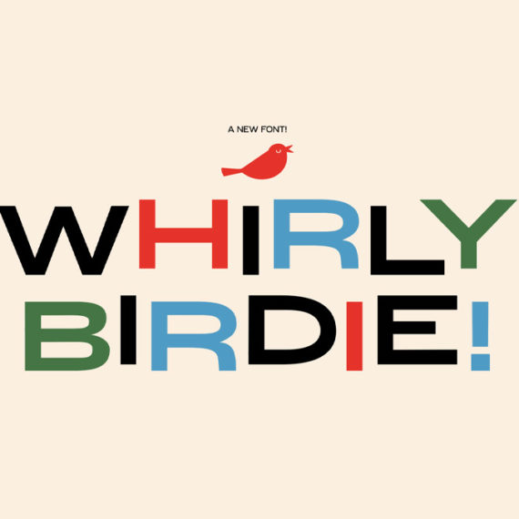 Whimsical type spelling out Whirly Birdie